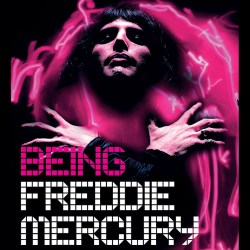 Being Freddie Mercury