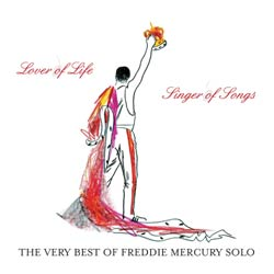 Freddie Mercury: Lover Of Life, Singer Of Songs
