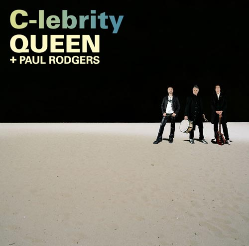 Queen + Paul Rodgers: C-Lebrity